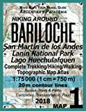 Hiking Around Bariloche Map 1 San Martin de los Andes, Lanin National Park, Lago Huechulafquen Complete Trekking/Hiking/Walking Topographic Map Atlas ... Guide Hiking Maps for Argentina Patagonia)