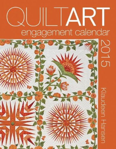 2015 Quilt Art Engagement Calendar by Klaudeen Hansen (2014-04-07) (The Art Of The Quilt 2015 Calendar)