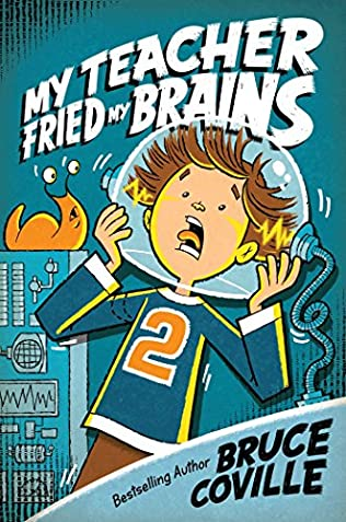 book cover of My Teacher Fried My Brains