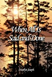 When All Is Said and Done, Marilyn Joseph, 1463423845