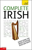 Complete Irish Beginner to Intermediate Book and Audio Course: Learn to read, write, speak and understand a new language with Teach Yourself