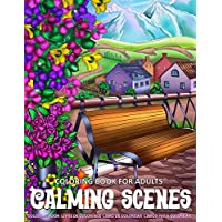 Coloring Book for Adults | Calming Scenes: Adult Coloring Book for Women featuring Stress Relieving Design with Enchanting Country Life, Lovely Flowers, and Nature Scenes for Relaxation
