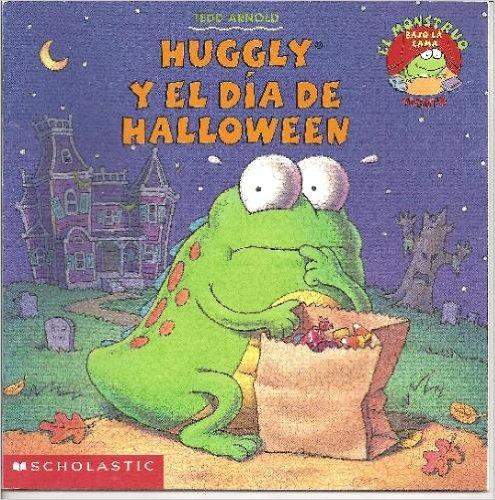 Huggly y El Dia De Halloween (el Monstruo Bajo La Cama -
