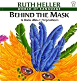 img - for Behind the Mask: A Book about Prepositions (World of Language) book / textbook / text book