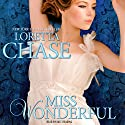 Miss Wonderful: Carsington Brothers, Book 1 Audiobook by Loretta Chase Narrated by Kate Reading
