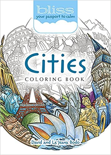 Amazon BLISS Cities Coloring Book Your Passport To Calm Adult 0800759812769 David Bodo Books