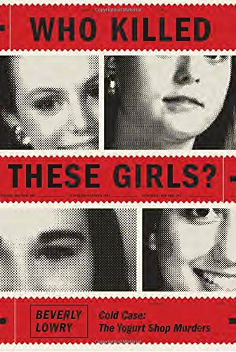 Image of Who Killed These Girls?: Cold Case: The Yogurt Shop Murders
