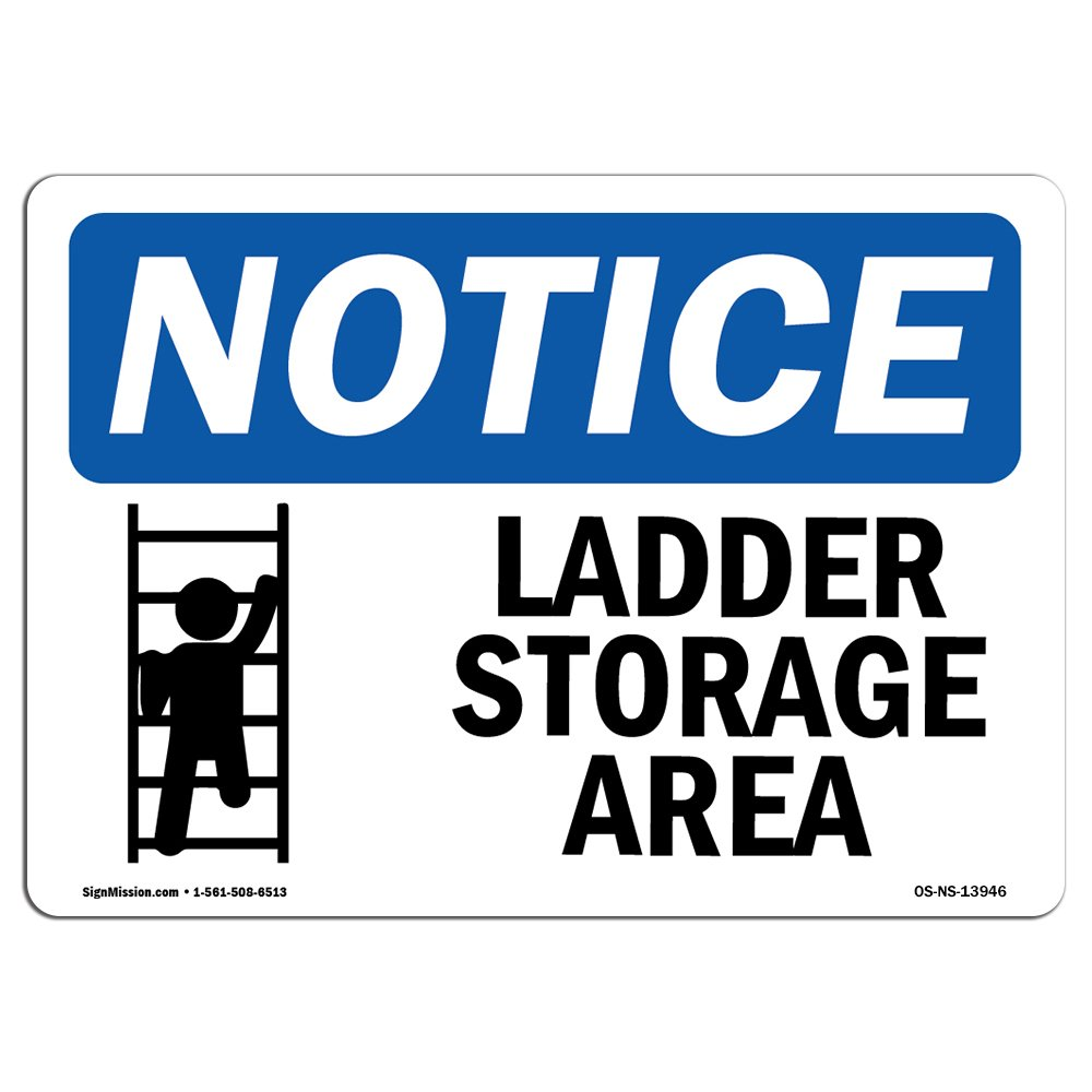 OSHA Notice Sign - Ladder Storage Area | Choose from: Aluminum, Rigid Plastic or Vinyl Label Decal | Protect Your Business, Construction Site, Warehouse & Shop Area | Made in The USA