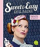 Sweet and Easy - Enie backt: Rezepte zum Fest fürs ganze Jahr: Mit XXL-Poster für Cake Topper und Co.