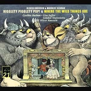 Knussen - Higglety Pigglety Pop! · Where the Wild Things Are / Buchan · Saffer · Hardy · Wilson-Johnson · London Sinfonietta · Knussen