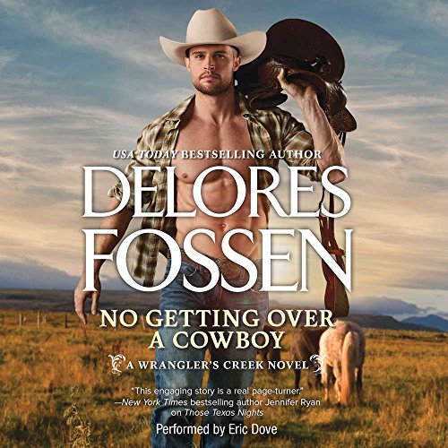 No Getting Over a Cowboy: (A Wrangler's Creek Novel) by Harlequin Books