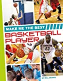 Make Me the Best Basketball Player (Make Me the Best Athlete)