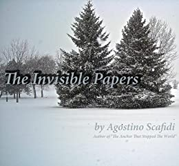 The Invisible Papers by [Scafidi, Agostino]