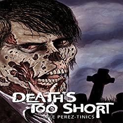 Death's Too Short