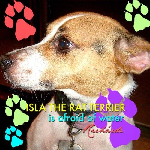 - Isla the Rat Terrier Is Afraid of Water