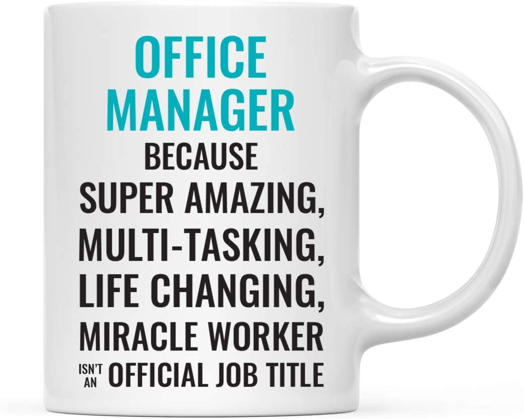 Andaz Press 11oz. Coffee Mug Gift for Men or Women, Office Manager Because Super Amazing Life Changing Miracle Worker Isn't an Official Job Title, 1-Pack, Drinking Cup Birthday Christmas
