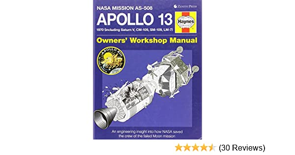 Apollo 13 owners workshop manual an engineering insight into how apollo 13 owners workshop manual an engineering insight into how nasa saved the crew of the failed moon mission david baker 0752748346192 amazon fandeluxe Images