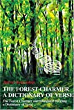 The Forest Charmer a Dictionary of Verse, Harvey Rothenstein, 0595227368