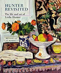 Hunter Revisited: The Life and Art of Leslie Hunter