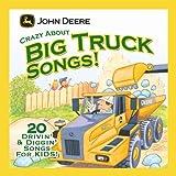 John Deere: Crazy About Big Truck Songs