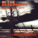 In the Aftermath: Burning of the Dawn | Coleman Thompson