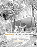 Twenty-Five Buildings Every Architect Should Understand: a revised and expanded edition of Twenty Buildings Every Architect Should Understand (Volume 2)