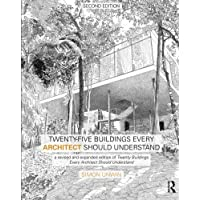 Twenty-Five Buildings Every Architect Should Understand: a revised and expanded edition of Twenty Buildings Every Architect Should Understand