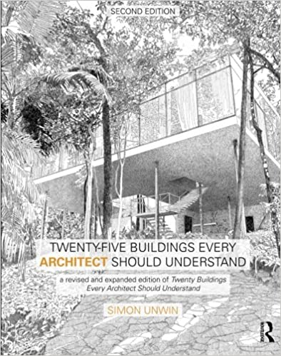 a revised and expanded edition of Twenty Buildings Every Architect Should Understand Twenty-Five Buildings Every Architect Should Understand