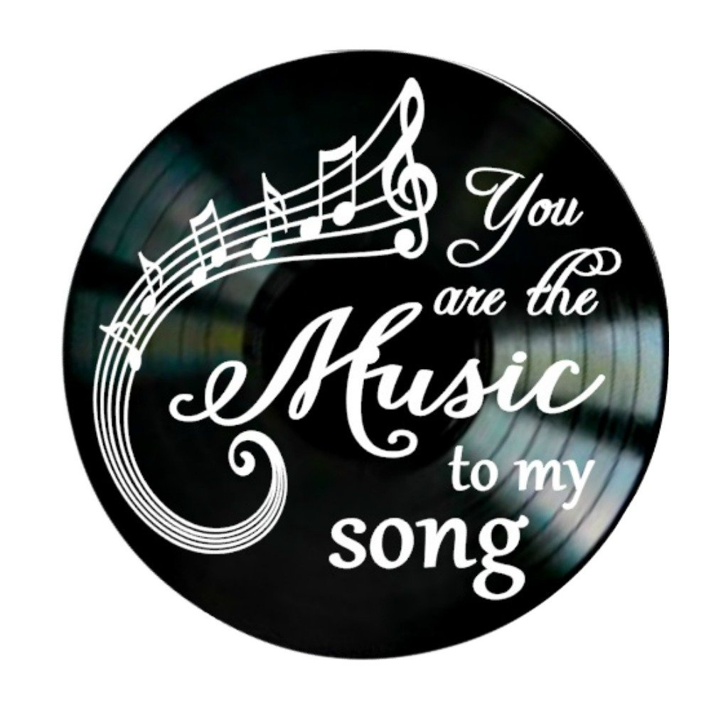 You Are the Music to my song Quote on a Vinyl Record Album Wall Decor