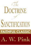 The Doctrine of Sanctification (Arthur Pink Collection Book 16)