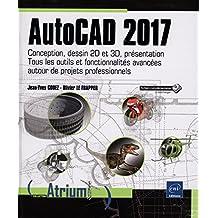 AutoCAD 2017 Conception, dessin 2D et 3D présentation