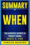 Summary of When: The Scientific Secrets to Perfect Timing By Daniel H. Pink