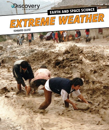 Extreme Weather  Discovery Education  Earth And Space Science