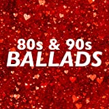80s and 90s Ballads