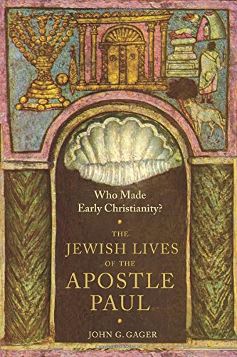 Read Online Who Made Early Christianity?: The Jewish Lives of the Apostle Paul (American Lectures on the History of Religions) pdf epub