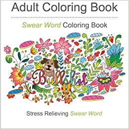 Swear Word Coloring Books For Adults Featuring Stress Relieving Filthy Words Amazoncouk Star Adult Colouring