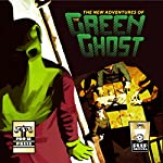 The New Adventures of the Green Ghost | Bobby Nash,Don Thomas,Terry Alexander