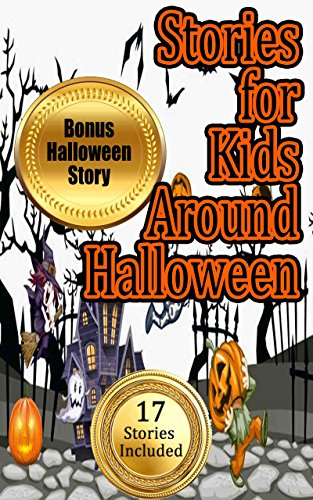 Stories for Kids Around Halloween: Quick Reads for Kids and Early Teens (17 Different Stories Included in this Bundle) ()