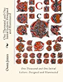 One Thousand and One Initial Letters: Designed and Illuminated, Owen Jones, 1490900187