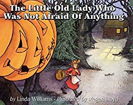 The Little Old Lady Who Was Not Afraid of Anything by [Williams, Linda]