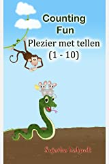 Children's Dutch books: Counting Fun. Plezier met tellen: Dutch books for kids.Prentenboek, Children's English-Dutch Picture Book (Bilingual Edition), ... (Bilingual Dutch books for children 2) Kindle Edition