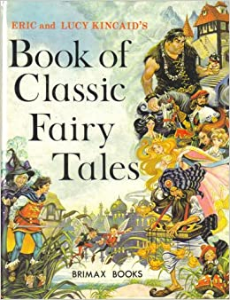 Eric and Lucy Kincaid's Book of Classic Fairy Tales: Eric and Lucy ...