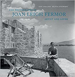 1a8d76e0786a9 The Photographs of Joan Leigh Fermor: Artist and Lover Hardcover –  Illustrated, 24 May 2018