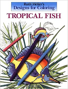 Designs For Coloring Tropical Fish Ruth Heller