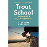 Trout School: Lessons from a Fly-Fishing Master