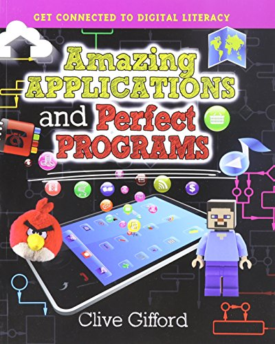Amazing Applications and Perfect Programs (Get Connected to Digital Literacy)