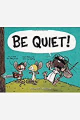 BE QUIET! Hardcover