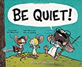 img - for BE QUIET! book / textbook / text book