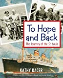 To Hope and Back: The Journey of the St. Louis (Holocaust Remembrance Series)