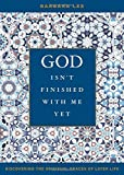img - for God Isn't Finished with Me Yet: Discovering the Spiritual Graces of Later Life book / textbook / text book